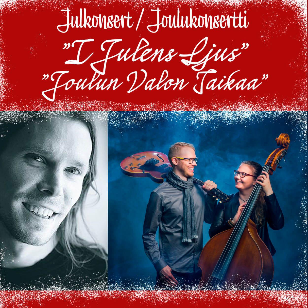 Simon Granlund Söderbacka-Matikainen Duo konsertti konsert I Julens Ljus Joulun Valon Taikaa